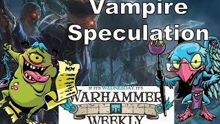 Warhammer Weekly 12162020 - Vampire Speculation