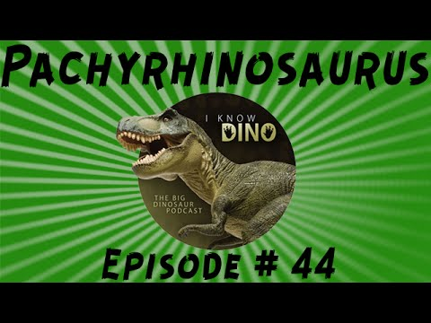 Pachyrhinosaurus: I Know Dino Podcast Episode 44