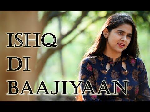 Ishq Di Baajiyaan - Soorma | Diljit Dosanjh | Cover By Neha Kaur