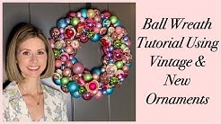 CHRISTMAS IN JULY | How to Make a Ball Ornament Wreath Using Vintage & New Ornaments (Tutorial)