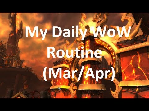 My Daily WoW Routine - March/April
