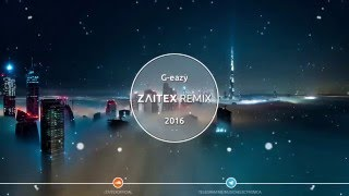 G-Eazy x Bebe Rexha - Me, Myself & I (Zaitex Remix)
