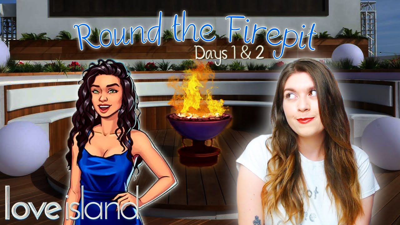 Download What's Happened So Far? Round the Firepit (Love Island: The Game Season 3 Days 1 & 2)