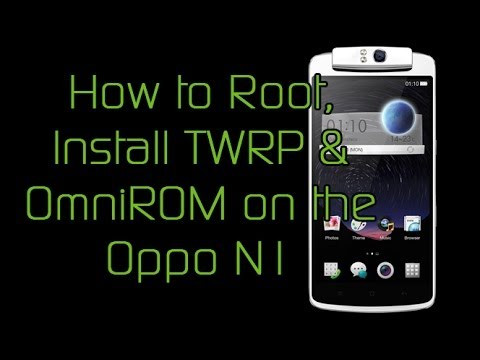 How to Root, Install TWRP and OmniROM Nightly on the Oppo N1