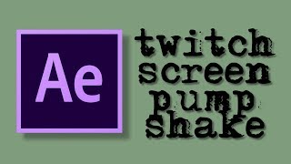 after effects   basic screen pump twitch custom shake transition