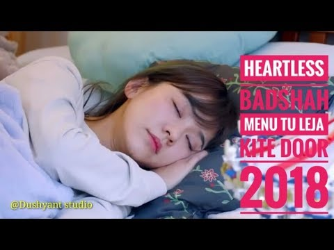 ||Menu Tu Leja Kite Door ||Badshah Heartless |song 2018