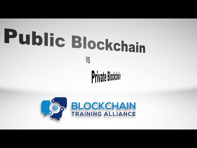 Public Blockchain Vs Private For The Enterprise Training Alliance
