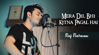 Mera Dil Bhi Kitna Pagal Hai - Raj Barman | Unplugged Cover | Saajan mp3 song download