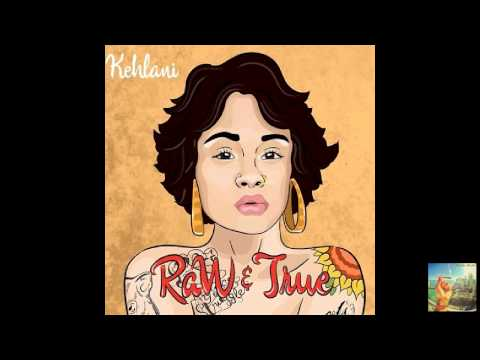 Kehlani - Raw and True (Raw & True)