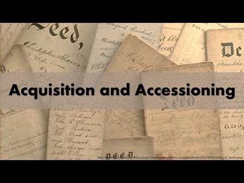 Acquisition and Accessioning