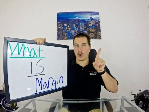 What Is Margin? | What Is A Margin Account? | What Is Margin Trading?