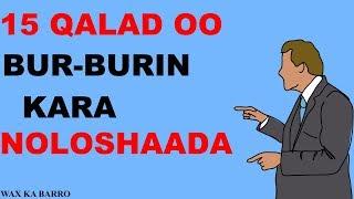 Download Video 15 Qalad Oo BURBURIN Kara Noloshaada | KA TAXADIR MP3 3GP MP4