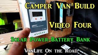 Camper Van Build Video Four - Solar Power - Battery Bank