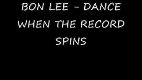 BON LEE - DANCE WHEN THE RECORD SPINS