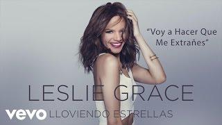 Leslie Grace - Voy a Hacer Que Me Extrañes (Cover Audio)