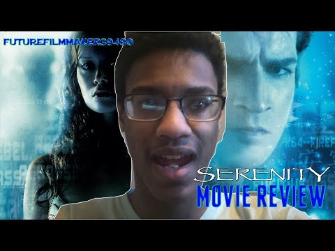 Serenity (2005) Movie Review by futurefilmmaker39480