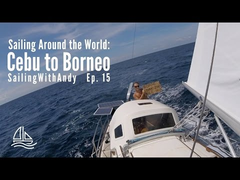 Sailing Around the World: The Philippines to Borneo – SailingWithAndy Ep. #15