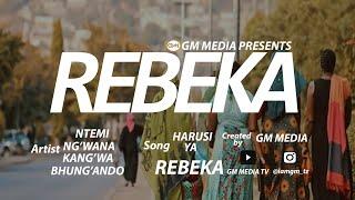 Ng'wana Kang'wa _-_ REBEKA Official Music 2020