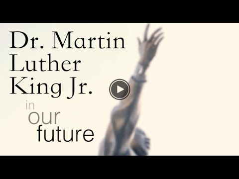 Dr. Martin Luther King Jr. - Our Future
