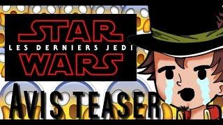 ORGASME TEASER STAR WARS 8 RÉACTION EN DIRECT LES DERNIERS JEDI