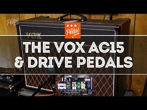 That Pedal Show – The Vox AC15: Different Drive Pedals, Guitars And A Bit Of Wet-Dry Too