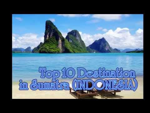 Top 10 Tourist Destination in Sumatra-Indonesia, Holiday in Asia (SUMATRA, INDONESIA)