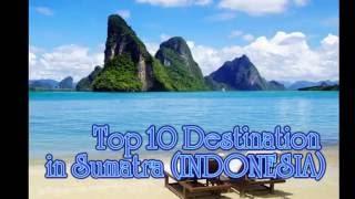 Video Top 10 Tourist Destination in Sumatra-Indonesia, Holiday in Asia (SUMATRA, INDONESIA) download MP3, 3GP, MP4, WEBM, AVI, FLV Agustus 2018