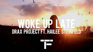 [TRADUCTION FRANÇAISE] Drax Project - Woke Up Late ft. Hailee Steinfeld