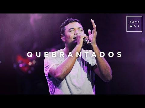 Quebrantados // Gateway Worship (con Marcos Brunet) // Murallas