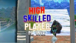 Wix !sss - High Skilled Player! |  ~ Fortnite Battle Royale
