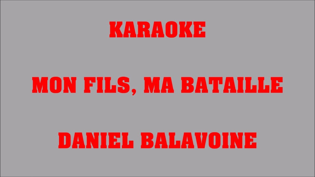 Mon fils, ma bataille  - Daniel Balavoine - KARAOKE