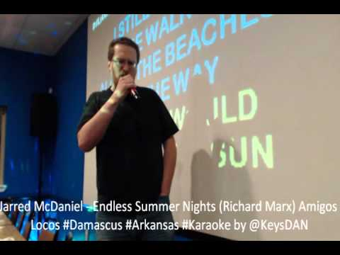 Jarred McDaniel   Endless Summer Nights Richard Marx Amigos Locos #Damascus #Arkansas #Karaoke by @K