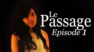Le Passage (Web Série)  - Episode 1 - La Chute