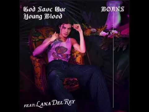 BØRNS, Lana Del Rey - God Save Our Young Blood