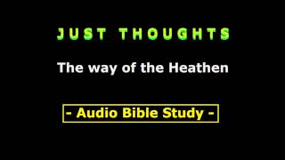 Just Thoughts - The way of the Heathen  -  2015