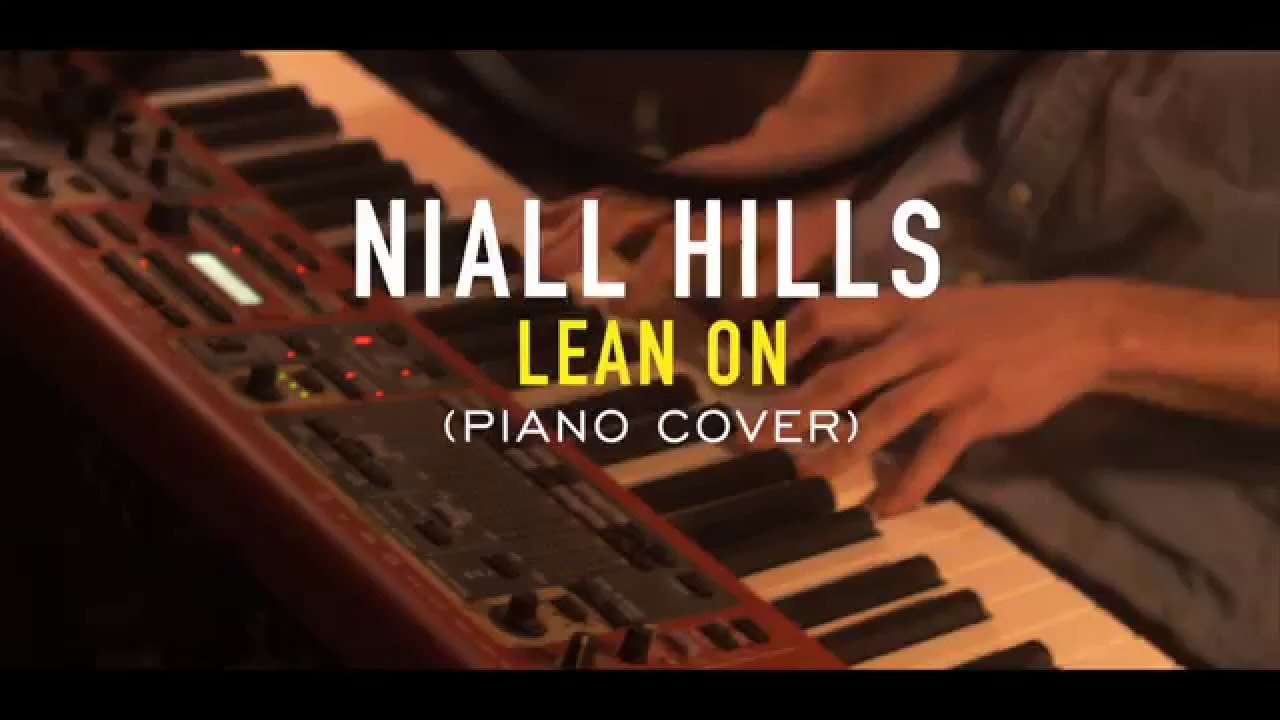 Niall Hills - Lean On (Major Lazer Piano Cover) Live at Milbank Studios. - YouTube