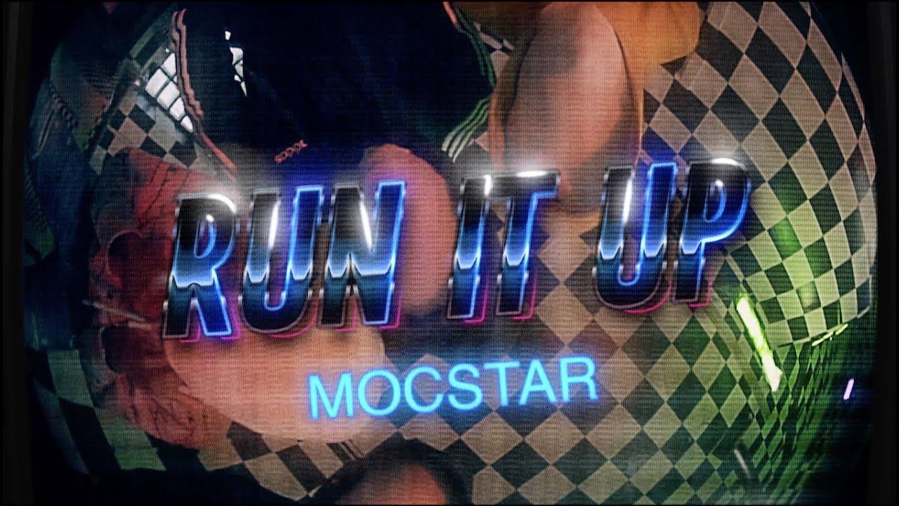 RUN IT UP - MOCSTAR [Dir. Joe Bracero]