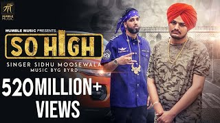 So High Official Music Video Sidhu Moose Wala ft. BYG BYRD Humble Music