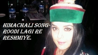 Himachali Song (Roondi laagi re reshmiye)
