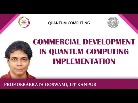 Commercial Development in Quantum Computing Implementation