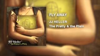 jj heller fly away official audio video