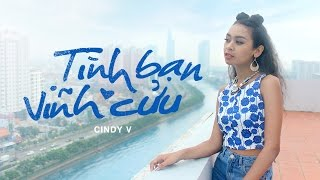 cindy v - tinh ban vinh cuu  - official music video