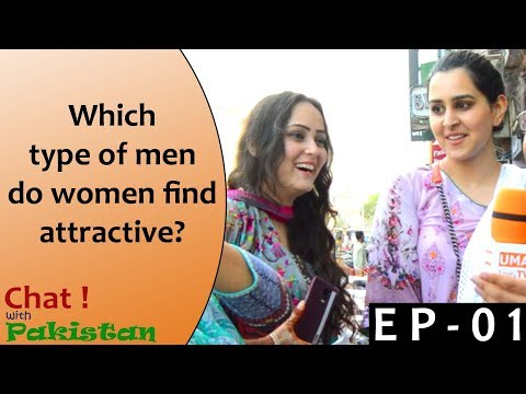 What Type Of Men Do Women Like | Episode 1 | Chat With Pakistan