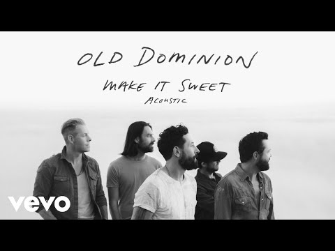 Old Dominion - Make It Sweet (Acoustic (Audio)) Mp3