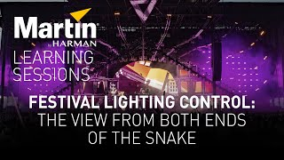 Martin Learning Sessions: Festival Lighting Control—View from Both Ends of the Snake