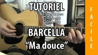 Ma Douce - Barcella - Tuto Guitare ( Facile )