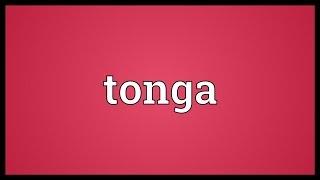 Tonga Meaning