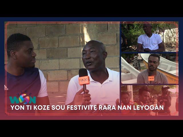 Vire Won : Yon Ti Koze sou Festivite RARA nan Leyogan | Edisyon Espesyal Tele Variete Chaine 30
