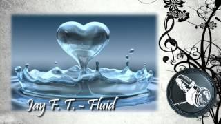 Jay F. T. - Fluid (Original Trance) FREE MP3-DOWNLOAD