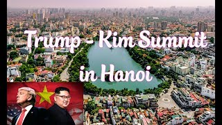 Kim - Trump Summit in Hanoi 2019 | All Locations Were Prepared Carefully